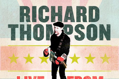 Live From London – Richard Thompson Live Stream Series
