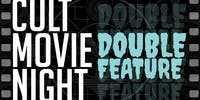 Cult Movie Night: Double Feature - FREE -