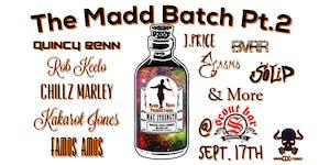 The Madd Batch Pt. 2