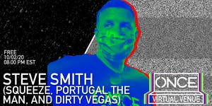 Steve Smith (Squeeze, Portugal the Man, Dirty Vegas) x ONCE VV