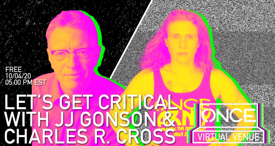 Let's Get Critical with Charles R. Cross  x ONCE VV