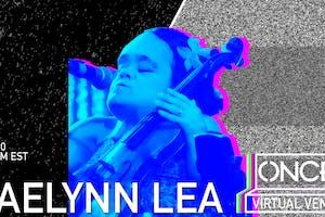 Gaelynn Lea x ONCE VV