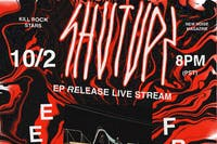 Shutups EP Release Live Stream