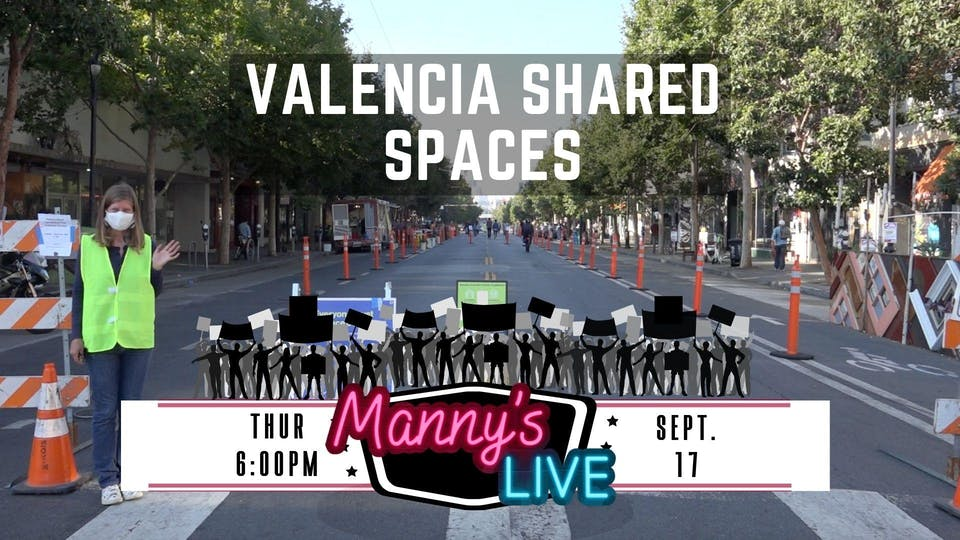 Manny's LIVE:  Valencia Shared Spaces