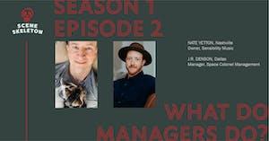 Scene Skeleton Episode 2: What Do Managers Do?