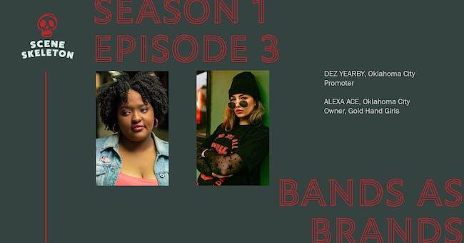Scene Skeleton Episode 3: Bands As Brands