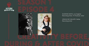 Scene Skeleton Episode 4: Creativity Before, During & After COVID