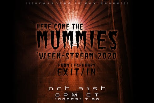 Here Come The Mummies 'Ween Stream 2020 (Livestream Ticket Only)