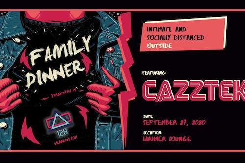 128 Presents: Family Dinner ft. Cazztek