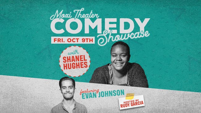 Moxi Theater Comedy Showcase with Shanel Hughes, Evan Johnson