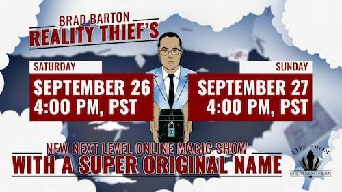 Club Closed: Brad Barton, Reality Thief's New Next Level Online Magic Show