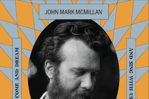 John Mark McMillan's Awake in The Dream Tour