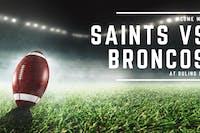 Saints vs. Broncos