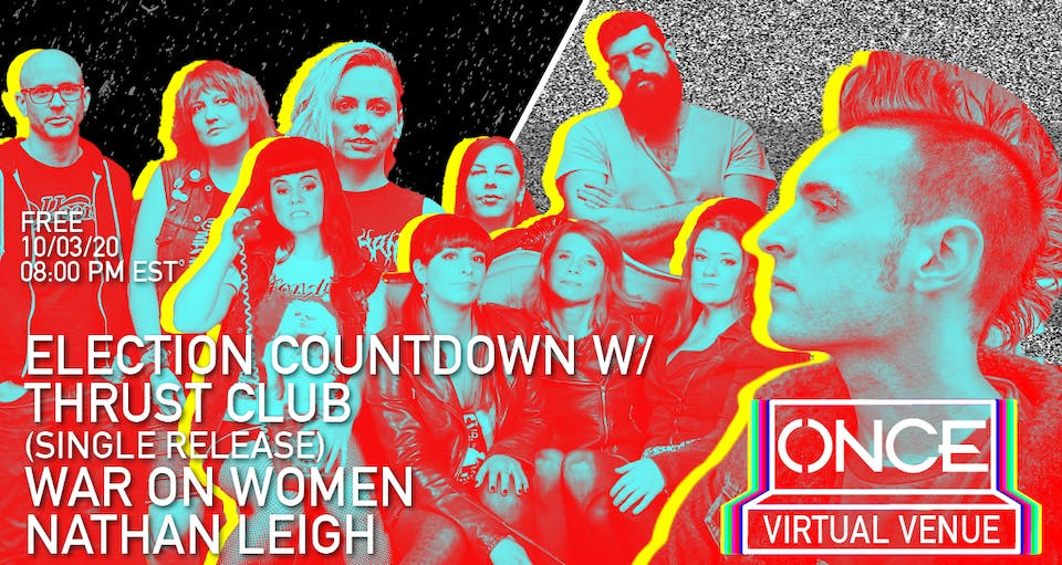 Election Countdown w/ Thrust Club, War on Women, Nathan Leigh x ONCE VV