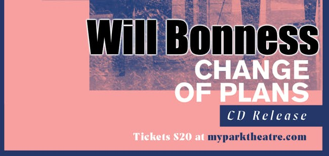 Will Bonness Change of Plans CD Release