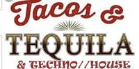 Tacos, Tequila & Tech//House