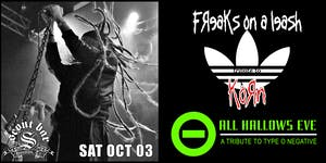 Freaks on a Leash (Korn) & All Hallows Eve (Type-O-Negative)