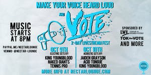 MAKE YOUR VOICE HEARD LOUD AND VOTE! (2-day LIVE STREAM CONCERT EVENT)