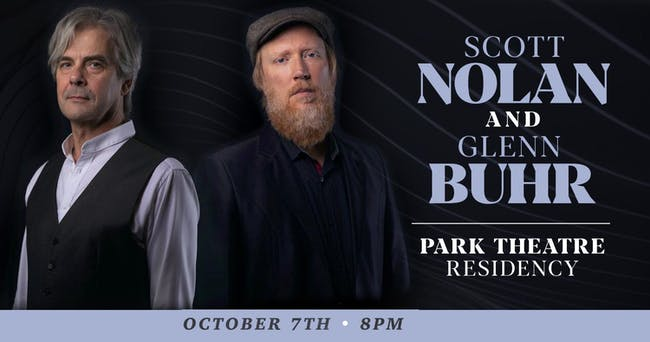 Scott Nolan | Glenn Buhr - The Residency Series - October 7th, 2021