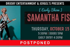 POSTPONED - Samantha Fish (Early Show)