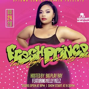 Fresh Prince Trivia & Comedy Night Hosted by Big Play Ray w/  Kelly Kelz