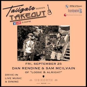 Dan Rendine + Sam McIlvain (of Loose & Alright) - Tailgate Takeout Series