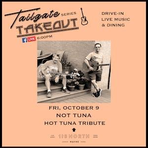 Not Tuna (Hot Tuna Tribute) - Tailgate Takeout Series