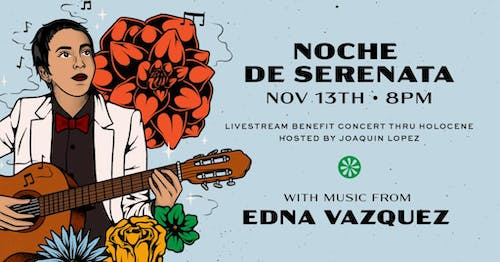 Noche de Serenata: A Livestream Benefit for Bienestar  ft. Edna Vazquez