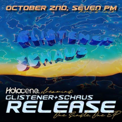 Glistener & Schaus - Double release show! - Live stream