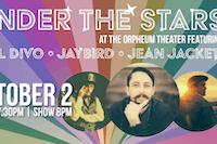 Under the Stars at The Orpheum Theater: Ill Divo, Jaybird, & Jean Jacket
