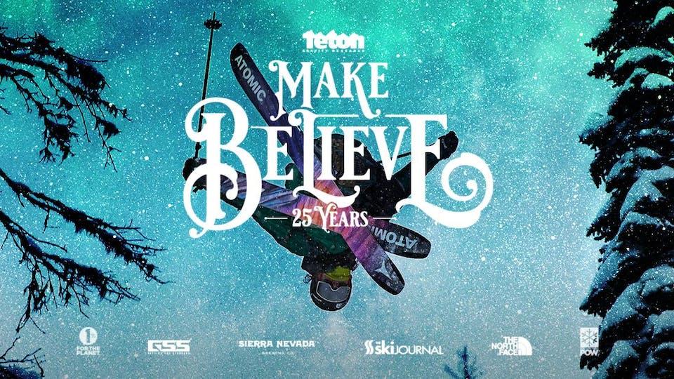 TETON GRAVITY RESEARCH: MAKE BELIEVE - EARLY