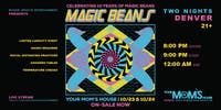 Magic Beans at Your Mom's House (3 Nights)