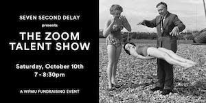 Seven Second  Delay present The Zoom Talent Show
