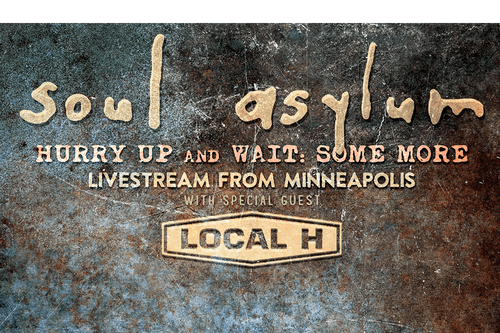 Soul Asylum Hurry Up And Wait: Some More Livestream Event