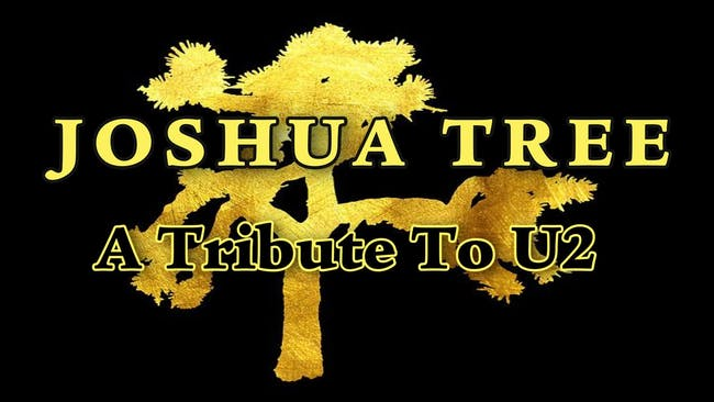 *Show Change: Joshua Tree - A Tribute to U2 [Live with Limited Seating]