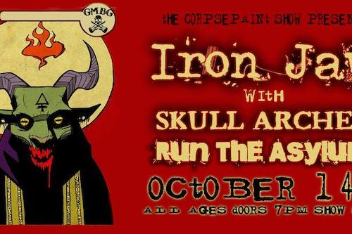 Iron Jaw, Skull Archer, Run The Asylum