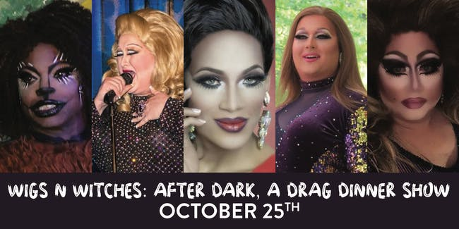 Wigs n' Witches: After Dark, A Drag Dinner Show