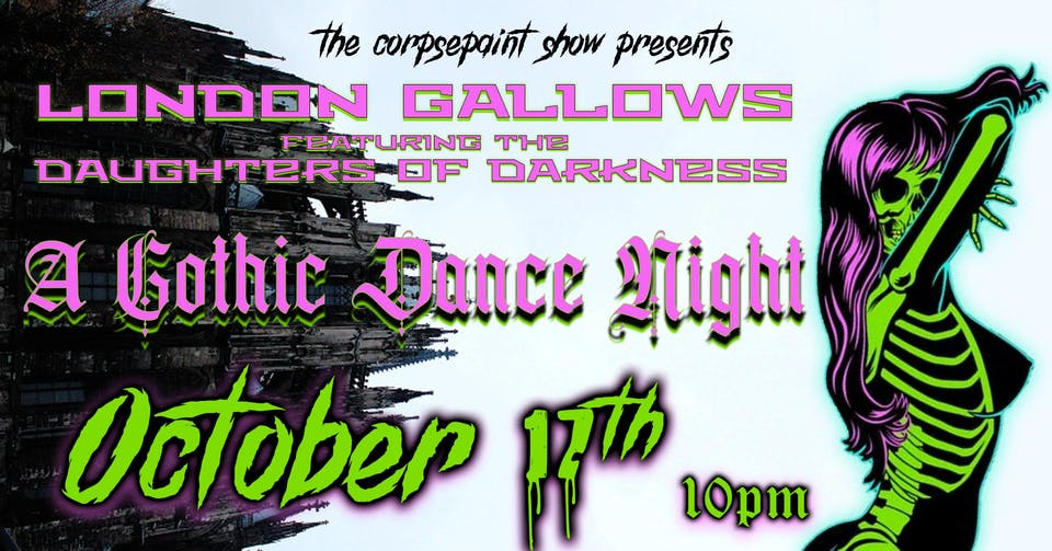 A Gothic Dance Night with London Gallows ft. The Daughters of Darkness