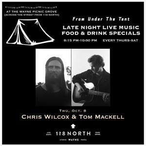 Chris Wilcox & Tom Mackell - From Under The Tent Series