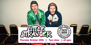 PATIO SHOW: Little Stranger