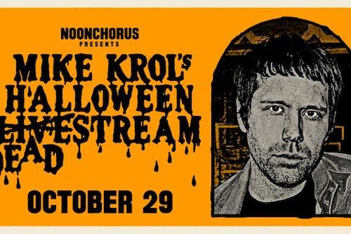 Mike Krol's Halloween Deadstream