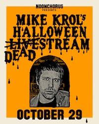 Mike Krol's Halloween Deadstream (Livestream Concert)