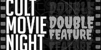 Cult Movie Night: Double Feature