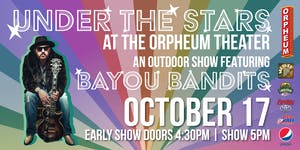 Under The Stars At The Orpheum Theater Featuring Bayou Bandits