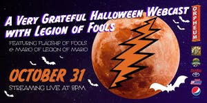October 31: A Very Grateful Halloween Webcast with Legions Of Fools