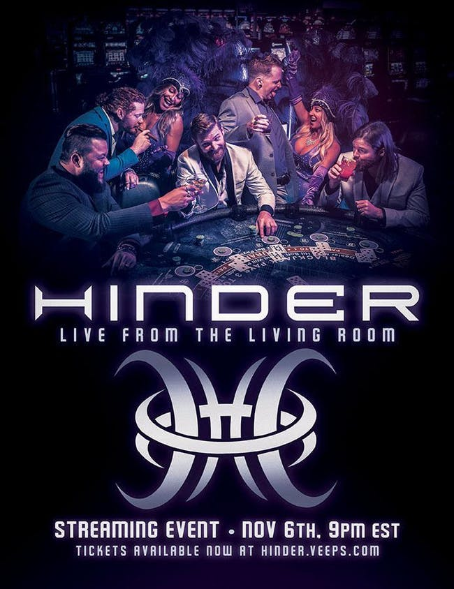 "Hinder ""Live From Your Living Room"" Worldwide streaming event."