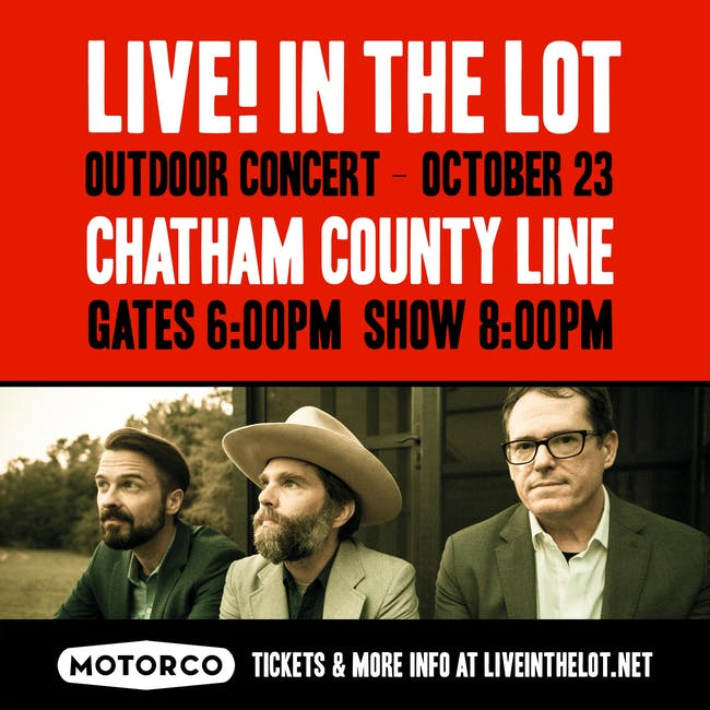 LIVE! IN THE LOT presents an evening with CHATHAM COUNTY LINE