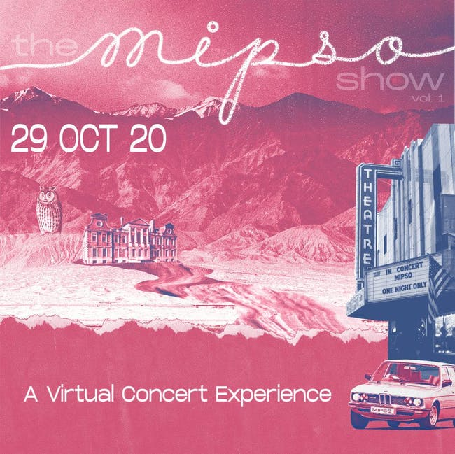 THE MIPSO SHOW (VOL. 1) VIRTUAL ONE NIGHT ONLY EVENT