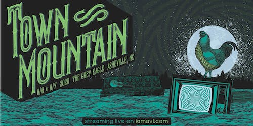 Town Mountain : Alive and Streaming from The Grey Eagle (NIGHT ONE)