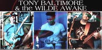 Tony Baltimore & The Wilde Awake